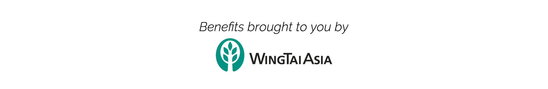 Benefits brought to you by Wing Tai Asia